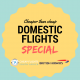 Domestic flights special
